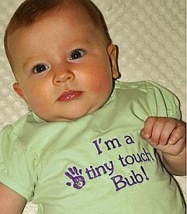 I'm a Tiny Touch Bub!